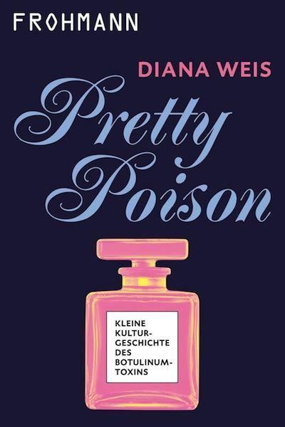 Pretty_Poison_Diana_Weis Botulinumtoxin